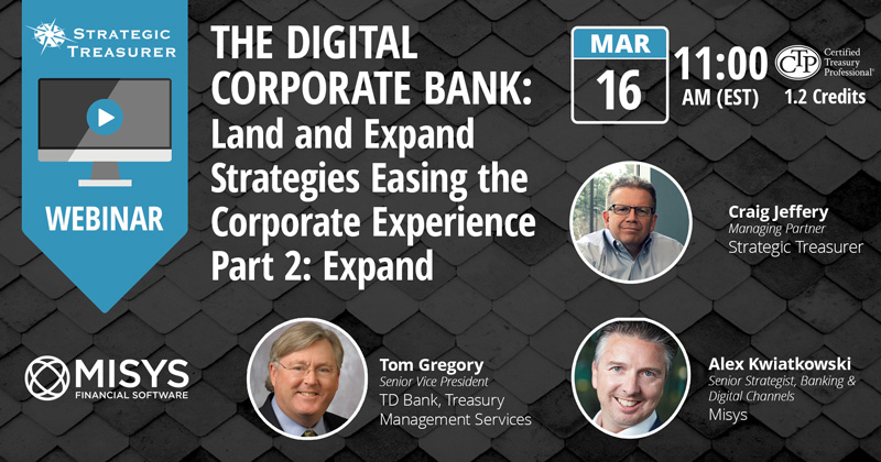 The Digital Corporate Bank: Land and Expand Strategies Easing the Corporate Experience | Part 2: Expand