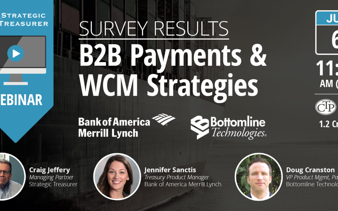 Survey Results: 2017 B2B Payments & WCM Strategies [Webinar with Bank of America Merrill Lynch & Bottomline Technologies]