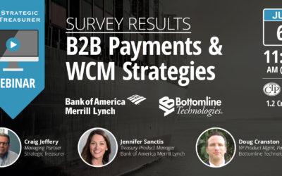 Survey Results: 2017 B2B Payments & WCM Strategies [Webinar with Bank of America Merrill Lynch & Bottomline Technologies]