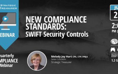 New Compliance Standards: SWIFT Security Controls [Quarterly Compliance Webinar]