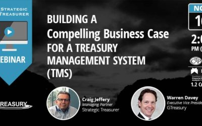 Building a Compelling Business Case for a Treasury Management System [Webinar with GTreasury]