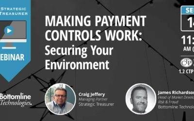 Making Payment Controls Work: Securing Your Environment [Webinar with Bottomline Technologies]