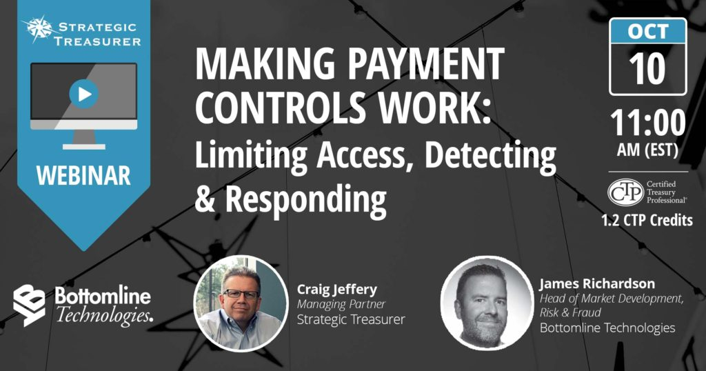 Webinar - Making Payment Controls Work: Limiting Access, Detecting and Responding (SWIFT CSP) co-presented with Bottomline Technologies