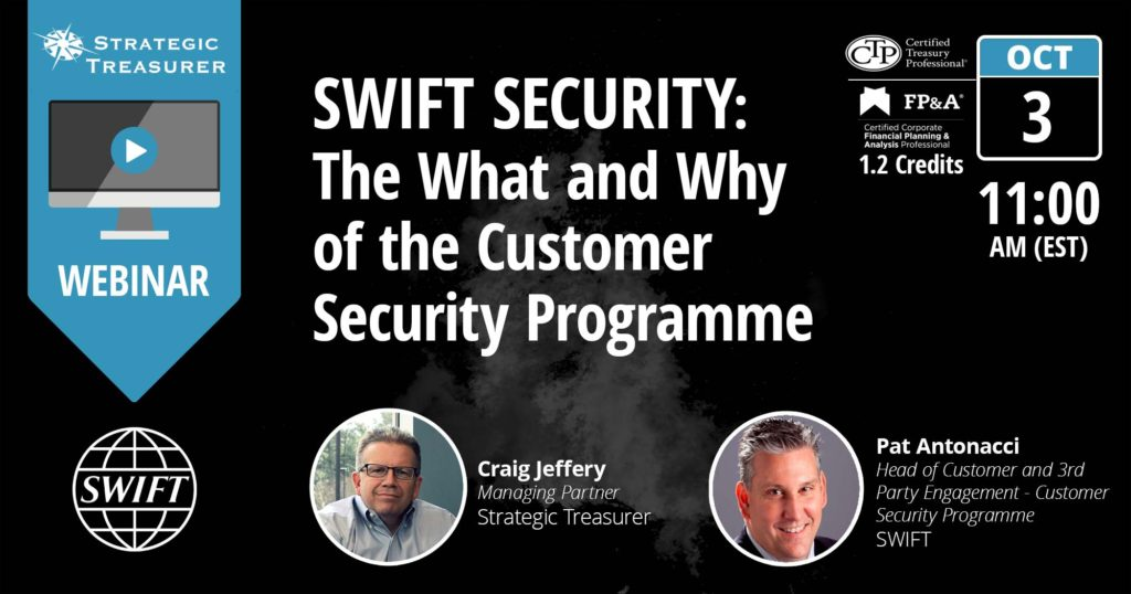 Webinar - SWIFT Security: The What and Why of the Customer Security Programme (SWIFT CSP) co-presented with SWIFT