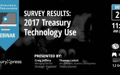 Survey Results: 2017 Treasury Technology Use [Webinar with TreasuryXpress]