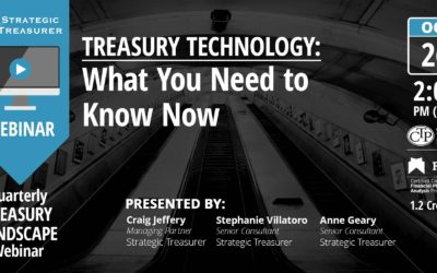 Treasury Technology: What You Need to Know Now [Quarterly Technology Webinar]