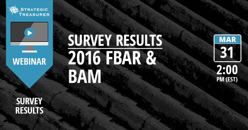 2016 FBAR & BAM Survey Results Webinar