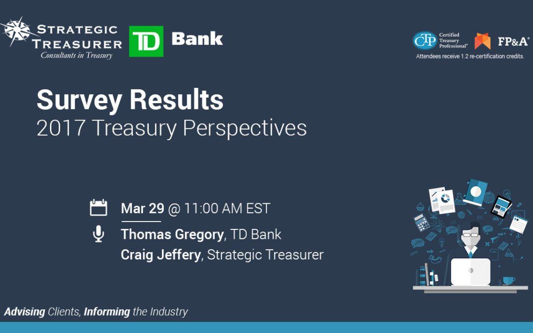 Survey Results: 2017 Treasury Perspectives [Webinar with TD Bank]