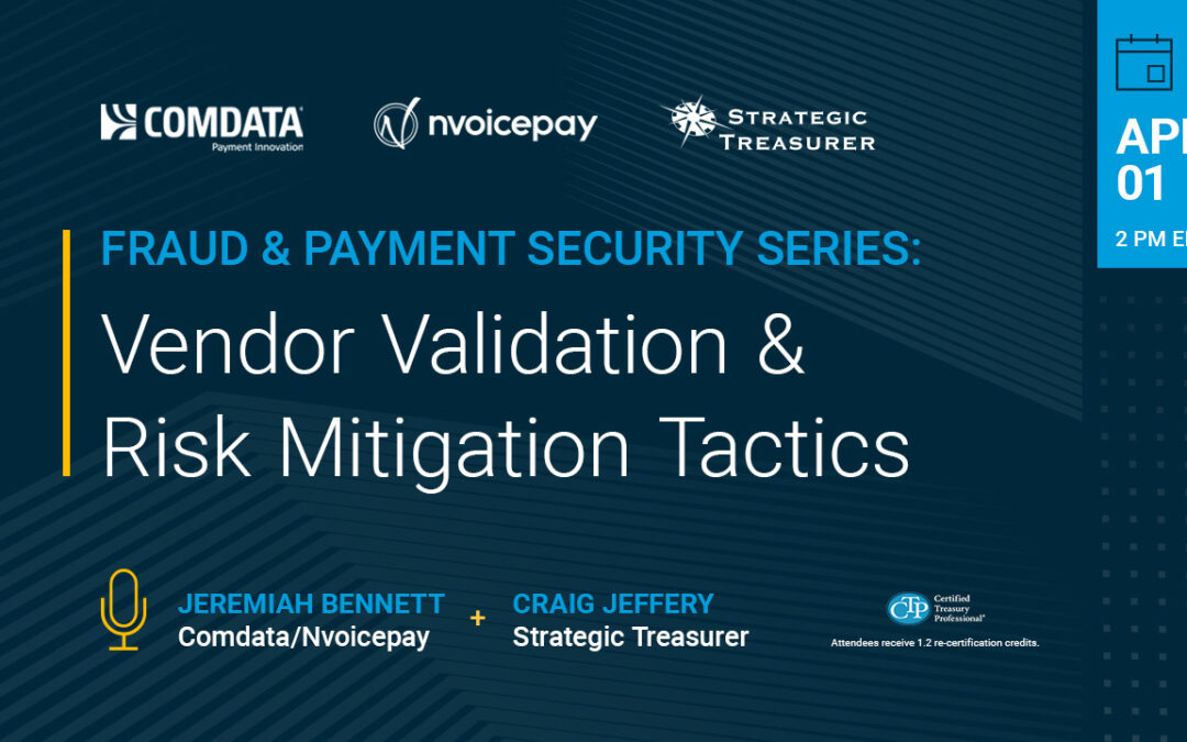 Webinar: Vendor Validation & Risk Mitigation Tactics