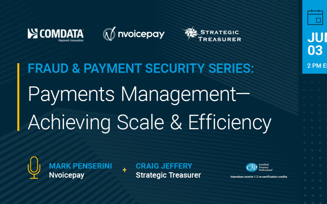 Webinar: Payments Management – Achieving Scale and Efficiency
