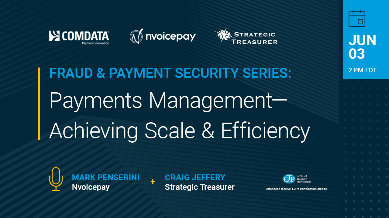 Payments Management – Achieving Scale and Efficiency Webinar
