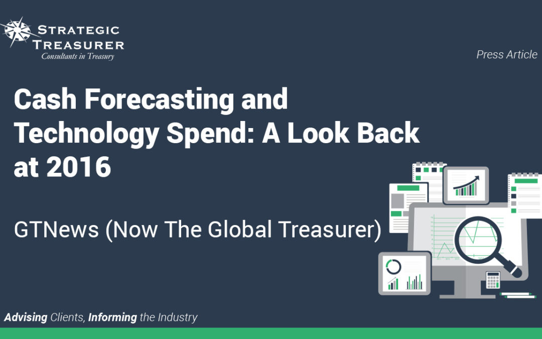 Cash Forecasting and Technology Spend: A Look Back at 2016